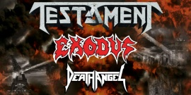 Testament, Exodus & Death Angel
